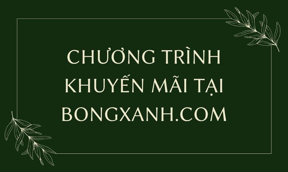 Chương trình ưu đãi hấp dẫn tại Bongxanh.com