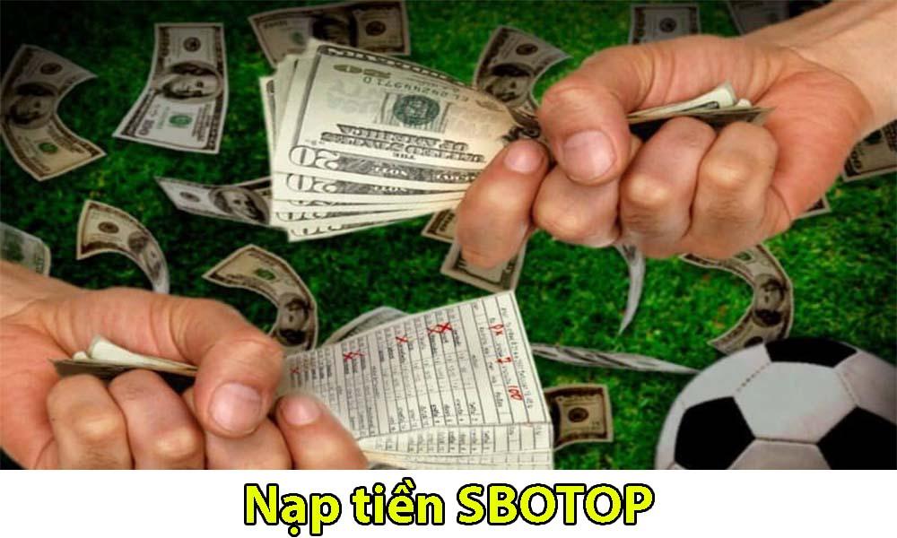 Nạp tiền cá cược tại SBOTOP