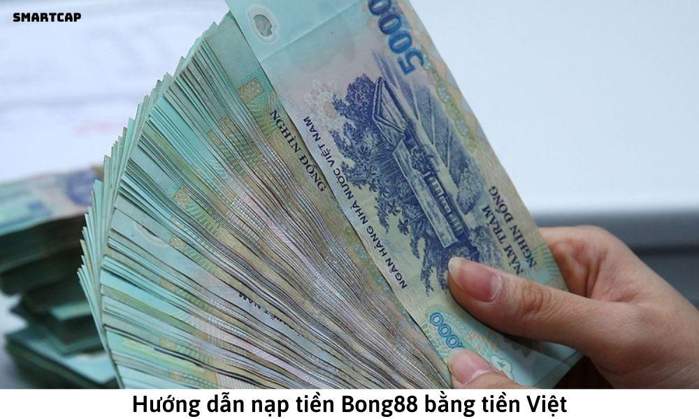 Hướng dẫn nạp tiền Bong88 bằng tiền Việt