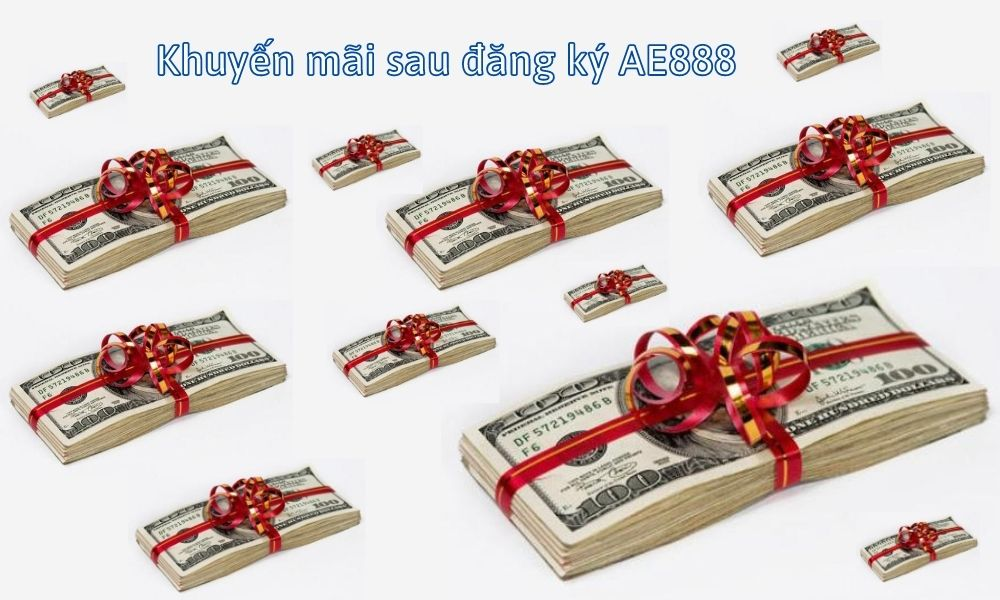 Khuyến mãi sau đăng ký AE888
