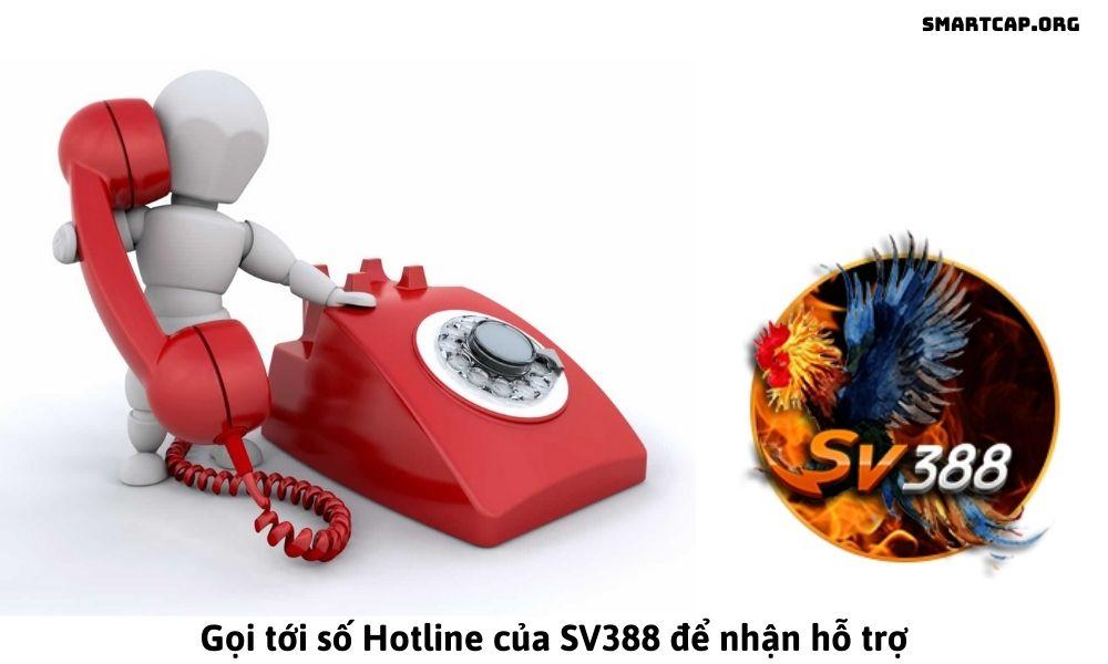 Gọi tới số Hotline của SV388 để nhận hỗ trợ