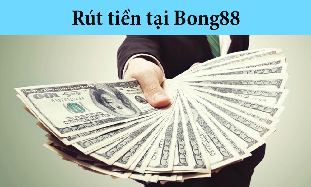 Rút tiền đơn giản nhanh chóng tại Bong88